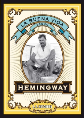 La buena vida segun Hemingway